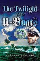 The Twilight of the U-Boats