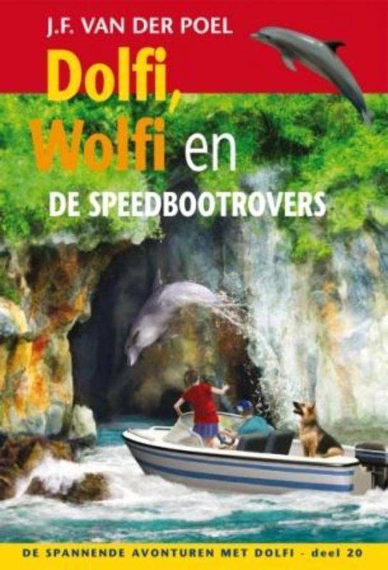 DOLFI WOLFI EN DE SPEEDBOOTROVERS 20 - J.F. van der Poel |