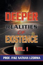 Deeper Realities of Existence