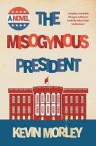 The Misogynous President