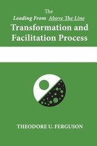 The Leading from Above the Line Transformation and Facilitation Process