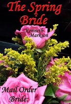 Mail Order Bride: The Spring Bride: A Clean Historical Mail Order Bride Western Victorian Romance (Redeemed Mail Order Brides Book 18)