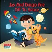 Jay and Dingo Are Off to Space