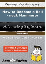 How to Become a Bell-neck Hammerer