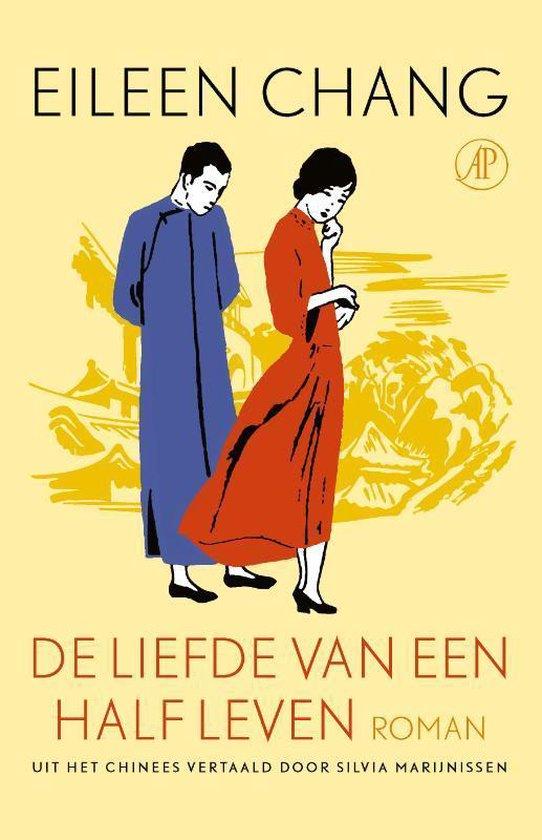 De liefde van een half leven - Eileen Chang |