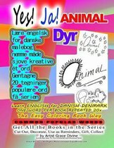 Yes! Ja! ANIMAL LEARN ENGLISH FOR DANISH DENMARK ONE WORD PER BOOK REPEATED 20x The Easy Coloring Book Way