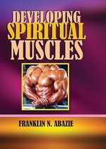 Developing Spiritual Muscles