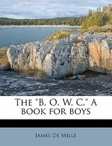 The  B. O. W. C.  a Book for Boys