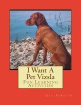I Want a Pet Vizsla