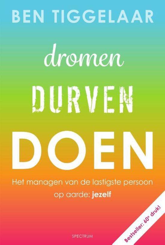 Boek cover Dromen, Durven, Doen van Ben Tiggelaar