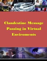 Clandestine Message Passing in Virtual Environments