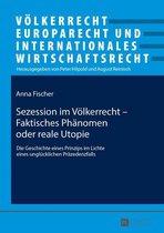 Sezession im Voelkerrecht Faktisches Phaenomen oder reale Utopie