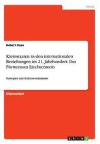 Kleinstaaten in Den Internationalen Beziehungen Im 21. Jahrhundert. Das Furstentum Liechtenstein