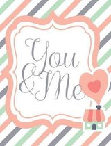 You and Me Romantic Composition Book