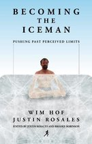 Omslag Becoming the Iceman: Pushing Past Perceived Limits