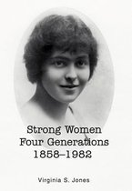 Strong Women Four Generations 1858-1982