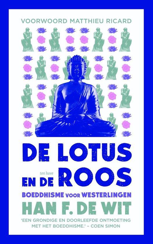 Cover van het boek 'De lotus en de roos / druk 1' van H.F. de Wit