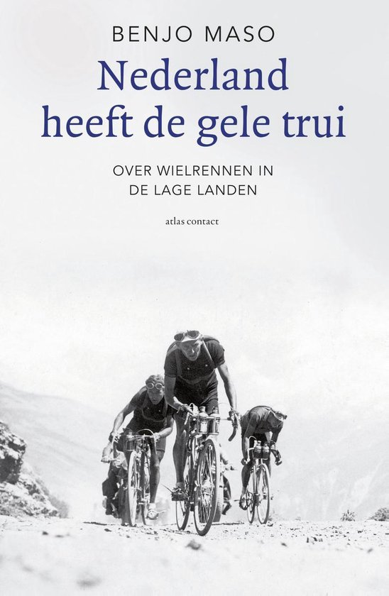 Nederland heeft de gele trui - Benjo Maso pdf epub