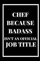 Chef Because Badass Isn't an Official Title