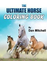 The Ultimate Horse Coloring Book
