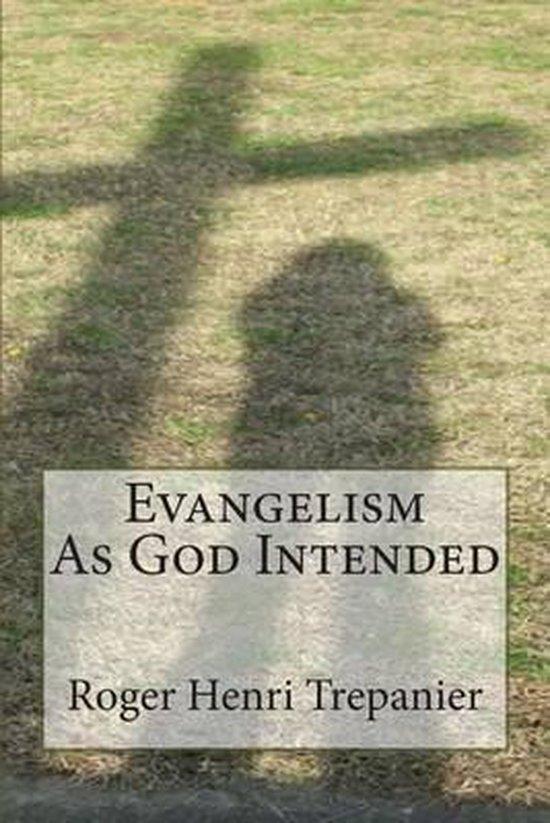 Evangelism as God Intended