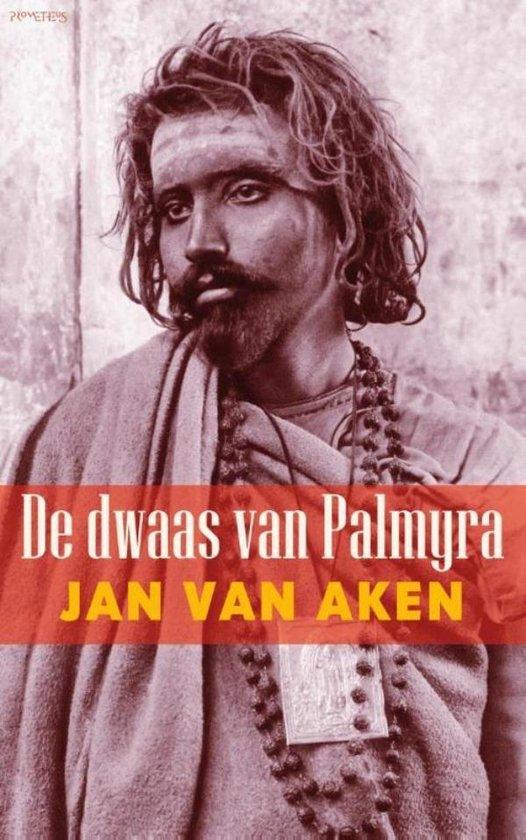 De dwaas van Palmyra - Jan van Aken |