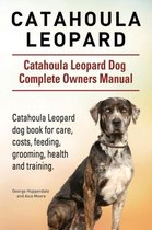 Catahoula Leopard. Catahoula Leopard dog Dog Complete Owners Manual. Catahoula Leopard dog book for care, costs, feeding, grooming, health and training.