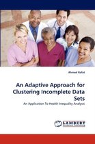 An Adaptive Approach for Clustering Incomplete Data Sets