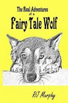 The Real Adventures of a Fairy Tale Wolf