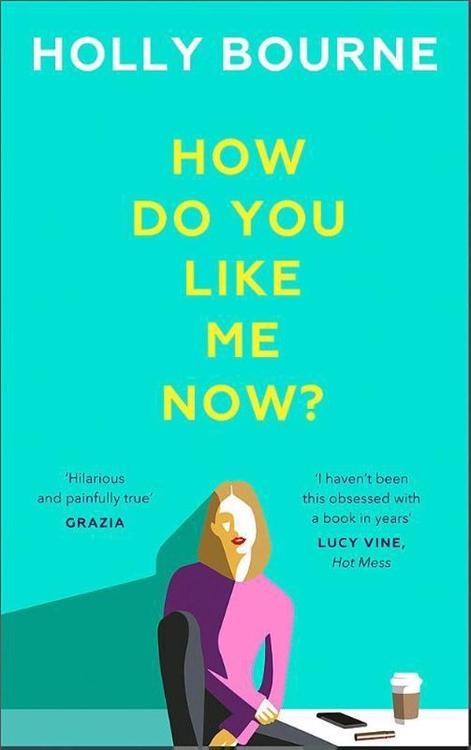 Boek cover How Do You Like Me Now? van Holly Bourne (Paperback)