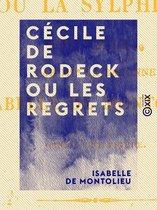 Cécile de Rodeck ou les Regrets - Suivie de Alice ou la Sylphide