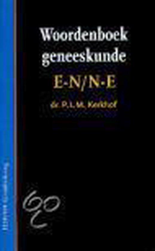 Woordenboek geneeskunde E-N/N-E - P.L.M. Kerkhof |