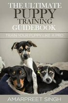 The Ultimate Puppy Training Guidebook