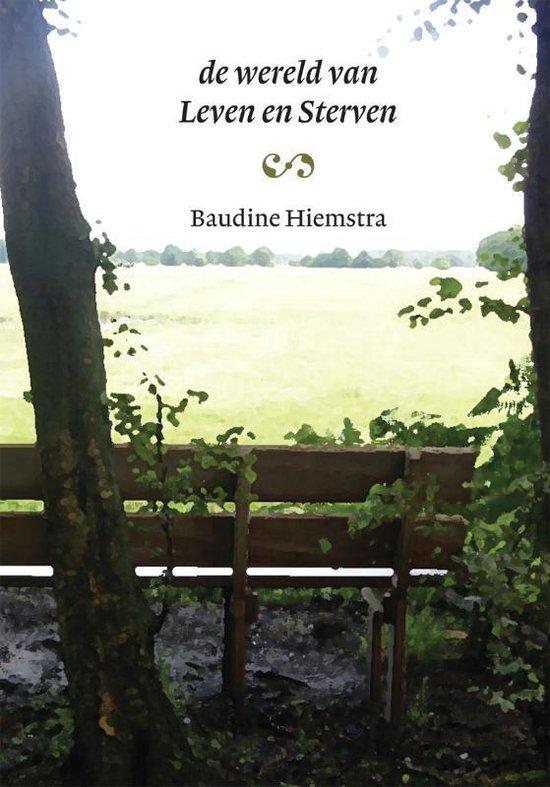 De wereld van Leven en Sterven - B. Hiemstra |