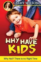 Why Have Kids? Why Not?