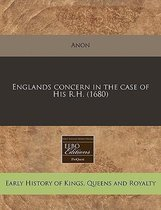 Englands Concern in the Case of His R.H. (1680)