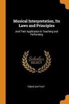 Musical Interpretation, Its Laws and Principles