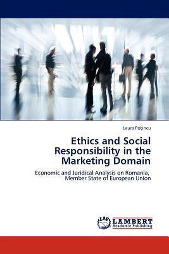 Ethics and Social Responsibility in the Marketing Domain