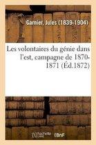 Les volontaires du genie dans l'est, campagne de 1870-1871