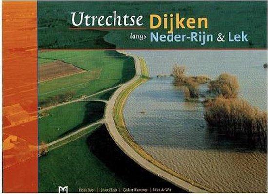 Utrechtse dijken langs Neder-Rijn en Lek - H. Boer |