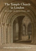 The Temple Church in London - History, Architecture, Art