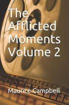 The Afflicted Moments Volume 2