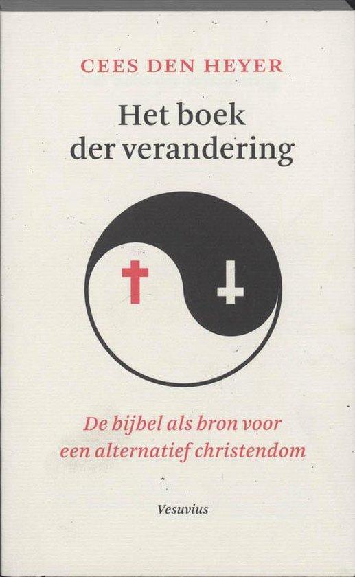 Het Boek Der Verandering - C.J. den Heyer pdf epub