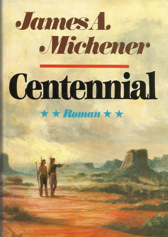 Centennial - James A. Michener |