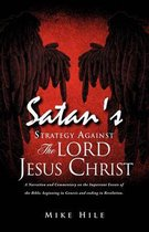 Satan's Strategy Against the Lord Jesus Christ