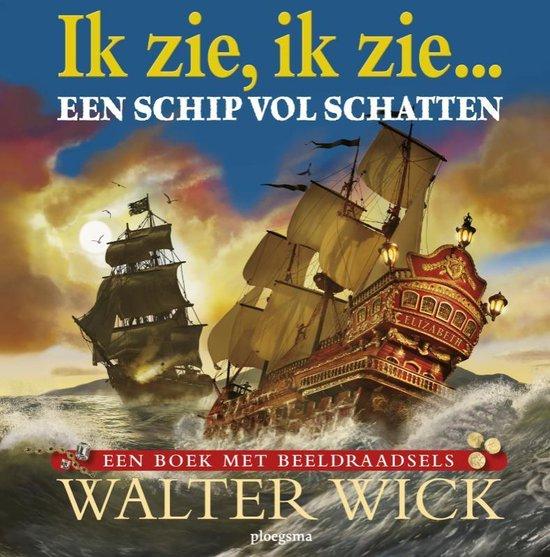 Ik Zie Ik Zie - Een schip vol schatten - Walter Wick  