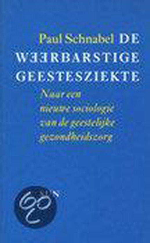Weerbarstige geestesziekte - Paul Schnabel  