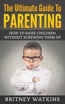 The Ultimate Guide to Parenting