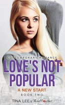 Love's Not Popular - A New Start (Book 2) Contemporary Romance