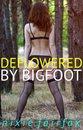 Deflowered by Bigfoot